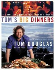 Tom's Big Dinners: Big-Time Home Cooking for Family and Friends-ExLibrary