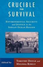 Crucible For Survival: Environmental Security and Justice in the Indian Ocean Re