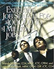 Executive Job Search for $100,000 to $1 Million+ Jobs: Resumes, Career Portfolio