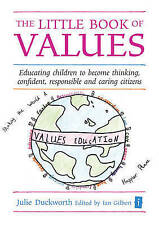 The Little Book of Values: Educating Children to Become Thinking, Responsible an