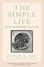 The Simple Life: Plain Living and High Thinking in American Culture-ExLibrary