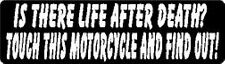 IS THERE LIFE AFTER DEATH? TOUCH THIS MOTORCYCLE AND FIND OUT! HELMET STICKER