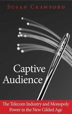 Captive Audience : The Telecom Industry and Monopoly Power in the New Gilded Age