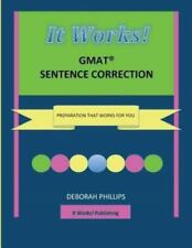 It Works! GMAT Sentence Correction : Preparation That Works for You by...