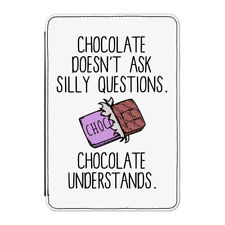 """Chocolate Doesn't Ask Silly Questions Case Cover for Kindle 6"""" E-reader - Funny"""