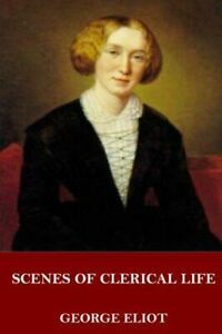 Eliot, George, Scenes of Clerical Life, Like New, Paperback
