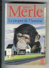 """Robert Merle : Le propre de l'homme """" Editions Le Livre de Poche """""""