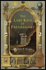 The Lost Keys of Freemasonry : The Legend of Hiram Abiff by Manly P. Hall...