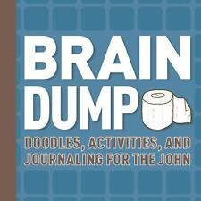 Brain Dump: Doodles, Activities, and Journaling for the John