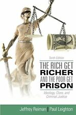 The Rich Get Richer and the Poor Get Prison: Ideology, Class, and Criminal Jus..