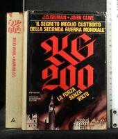 KG 200 LA FORZA SENZA VOLTO. Gilman, Clive. Mondadori.