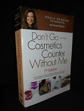 Don't Go to the Cosmetics Counter Without Me by Paula Begoun (2008, Paperback)