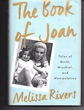 The Book of Joan: Tales of Mirth, Mischief, and Manipulation by Melissa Rivers