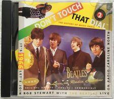 Don`t Touch That Dial 2 - Radio Caroline North - The Beatles & Bob Stewart CD