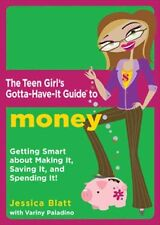 """The Teen Girls Gotta-Have-It Guide to Money: """"Get"""