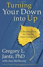 Turning Your Down into Up: A Realistic Plan for Healing from Depression by Dr. G