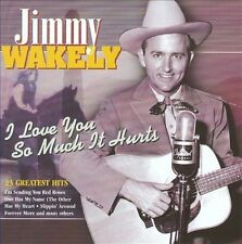 I Love You So Much It Hurts by Jimmy Wakely (CD, Mar-2004, Country Stars (USA))
