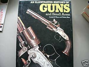 ILLUSTRATED HISTORY OF GUNS AND SMALL ARMS HARDCOVER