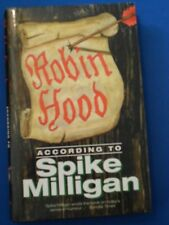 SPIKE MILLIGAN:  ROBIN HOOD ACCORDING TO .....:  VERY GOOD COPY