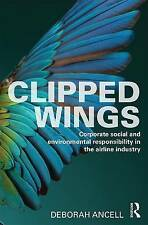 Clipped Wings: Corporate Social and Environmental Responsibility in the Airline…