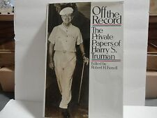 Off the Record : The Private Papers of Harry S. Truman (1980, Hardcover)