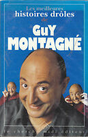 """Livre Humour Roman """" Les Meilleures Histoires Drôles """" Guy Montagné """" ( 1494 )"""