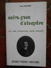 Jean Saunier : Saint-Yves d'Alveydre ou une synarchie sans énigme