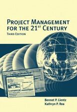 Project Management for the 21st Century by Bennet P. Lientz and Kathryn P....