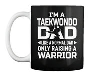 Taekwondo Dad Like A Normal - I'm Only Raising Warrior Gift Coffee Mug