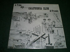A Time Ago California Slim & Friends~RARE 1984 Private Label Folk Country