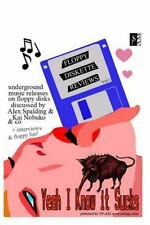 Yeah I Know It Sucks : Floppy Diskette Reviews Vol. 1 by Alex Spalding and...