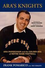 Ara's Knights: Ara Parseghian and the Golden Era of Notre Dame Football, Serafin