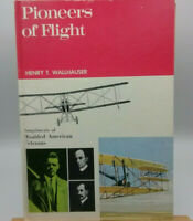 Pioneers of Flight by Henry T. Wallhauser, 1969 Hammond Profile Series hardcover