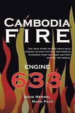 Cambodia Fire: The true story of one's man's solo mission to help put out the