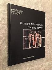 OUSMANE NDIAYE DAGO FEMME TERRE OLIVA CORGNATI BIAYA EDITORE PREARO 2002 ARTE