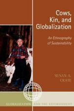 Cows, Kin, and Globalization: An Ethnography of Sustainability (Paperback or Sof