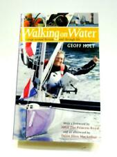 Walking on Water: A Voyage Around Britain and Thr Book (Geoff Holt) (ID:02444)