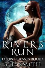 River's Run: Lords of Kassis Book 1 by S E Smith Paperback