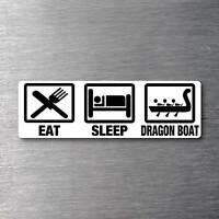 Eat Sleep Dragon Boat sticker quality 7 year water & fade proof vinyl