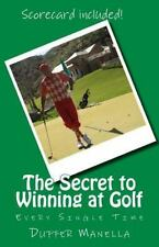 The Secret To: The Secret to Winning at Golf : Every Single Time by Duffer...