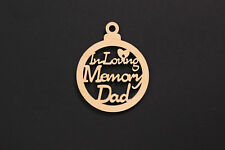 In Loving Memory Dad Wooden Bauble Hanging Decoration Memorial Remembrance