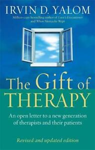The Gift Of Therapy: An open letter to a new gen, Irvin D. Yalom, New