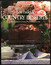 Lee Bailey's Country Desserts : Cakes, Cookies, Ice Creams, Pies, Puddings and …
