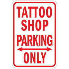 "Tattoo Shop Parking Only, Metal  Aluminum Sign 8"" x 12"", UV"