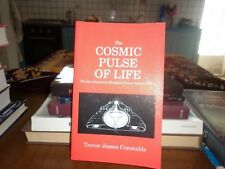 The Cosmic Pulse of Life by Trevor J. Constable -in inglese- 1990 -astronomia -