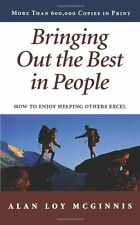 Bringing Out the Best in People: How to Enjoy Helping Others Excel by Alan Loy M