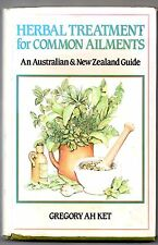 Herbal Treatments for Common Ailments, An Australian & New Zealand Guide, AH KET