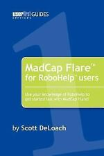 Madcap Flare for Robohelp Users by Scott Deloach (2006, Paperback)