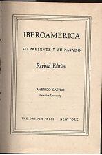IBEROAMERICA SU PRESENTE Y SU PASADO Americo Castro 1947 Revised HC maps I1
