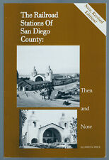 Railroad Stations of San Diego County: Then and Now, 2nd Revised Edition